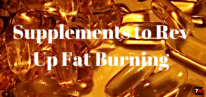 Supplements to Rev up Fat Burning
